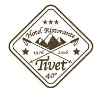 I quarant'anni dell'Hotel Tivet